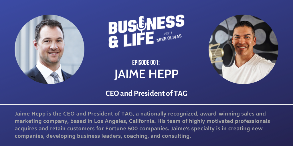 1 -Jaime Hepp-business-and-life-podcast-with-mike-olivas