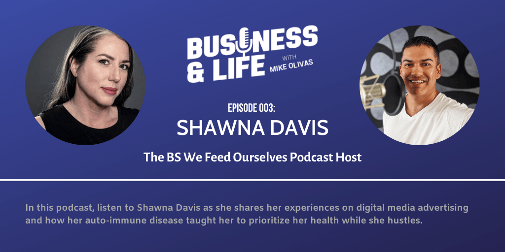 3 - Shawna Davis-best-podcasts-for-entrepreneurs-business-and-life-mike-olivas