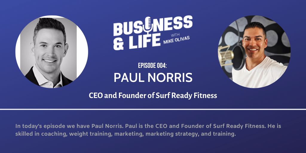 Business & Life with Paul Norris; How A Passion Become A Profession