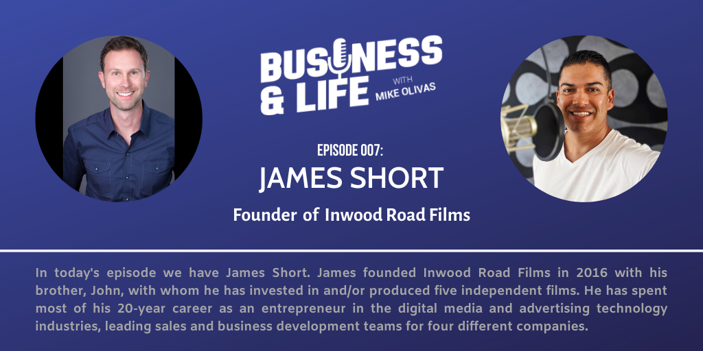 Business & Life with James Short; Ticket Into Showbiz