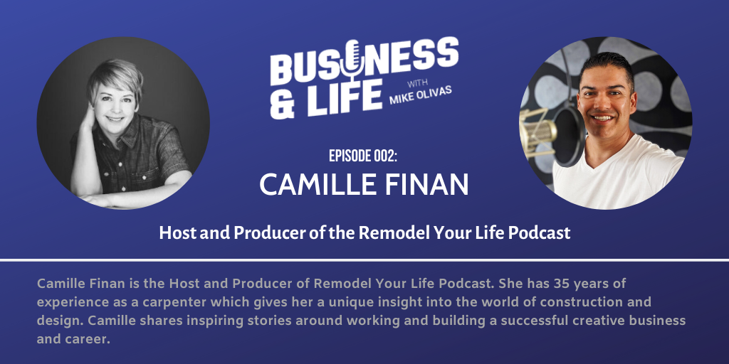 Camille Finan-woman-empowerment-podcast-with-mike-olivas-business-and-life