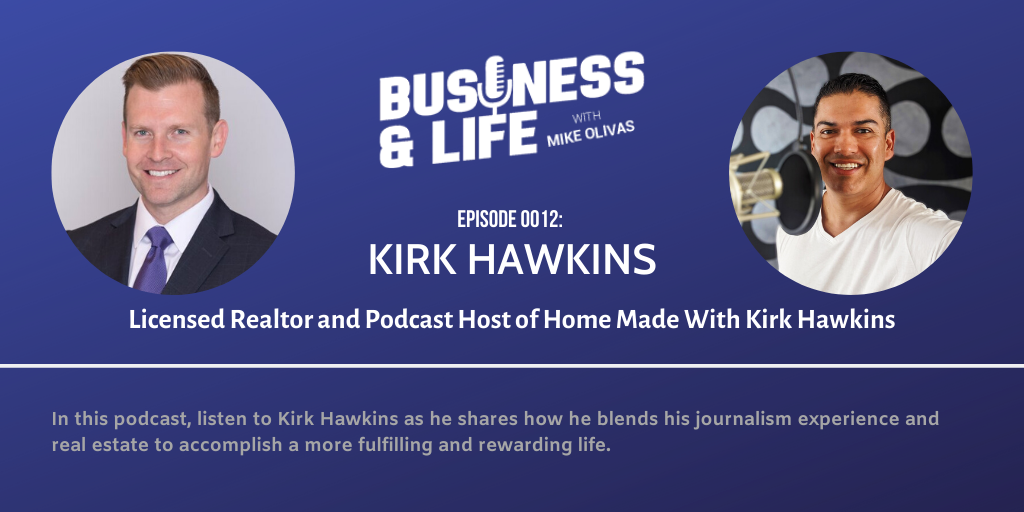 12 - Kirk Hawkins-business-and-life-podcast-with-mike-olivas