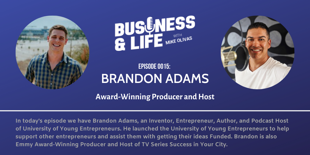 Business & Life with Brandon Adams; From Small Town Business to Worldwide Success
