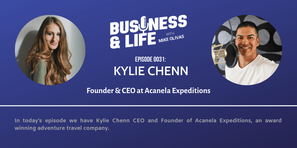 Business & Life with Kylie Chenn; From Traveling Enthusiast To Traveling Entrepreneur