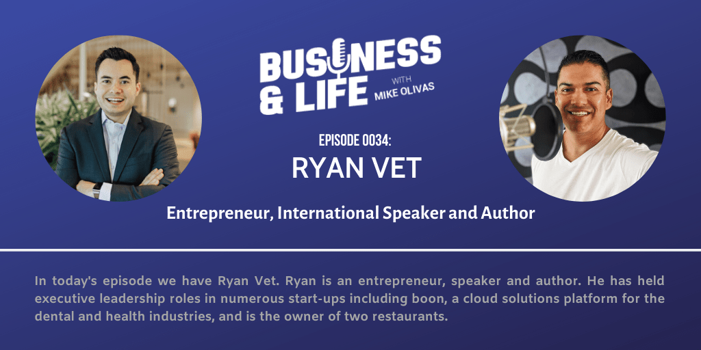 Business & Life with Ryan Vet; How Owning A Lemonade Stand Created An Entrepreneur