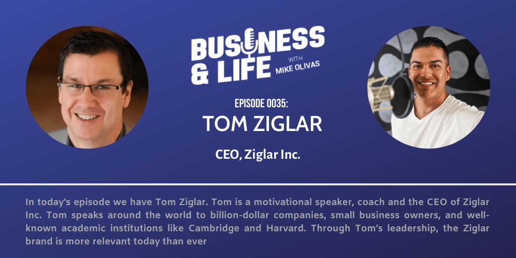 Business & Life with Tom Ziglar; Like Father Like Son, A Family Built Legacy