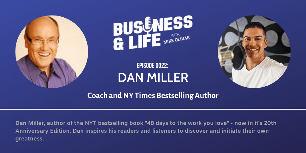 Dan Miller-best-business-podcast-for-small-business-owners-mike-olivas