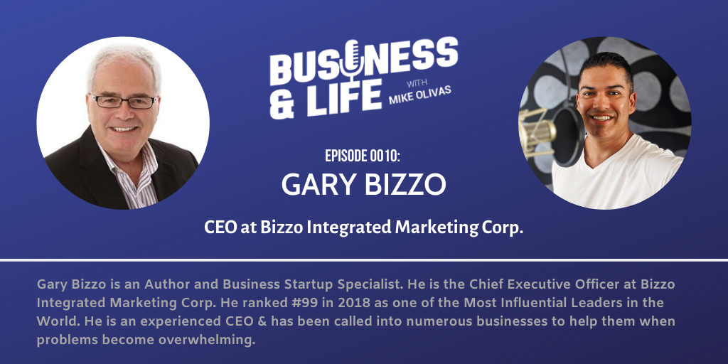 Gary Bizzo-business-and-life-podcast-with-mike-olivas