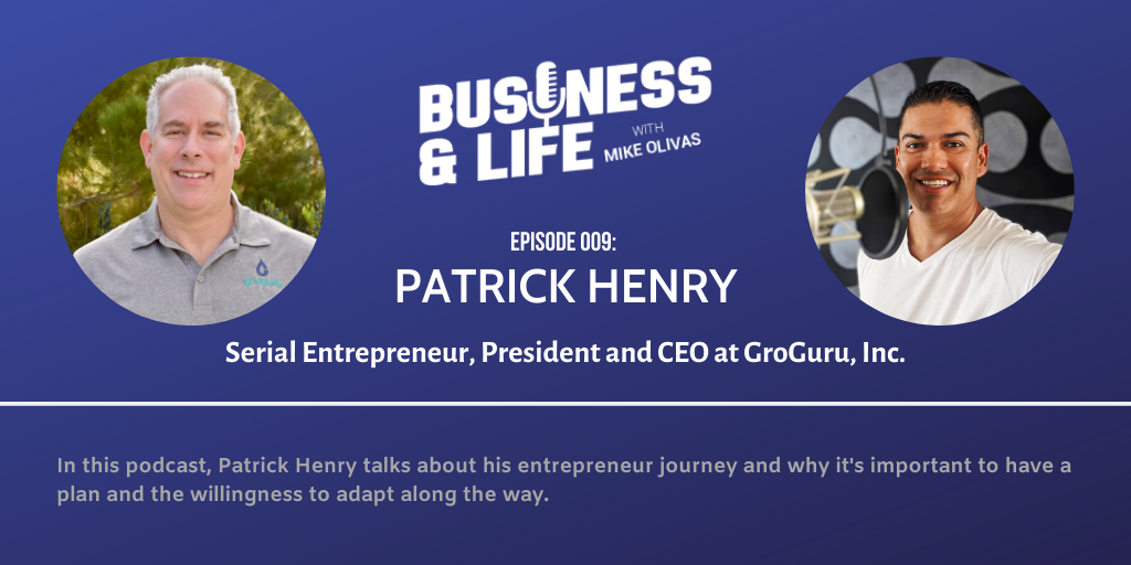 Patrick Henry-business-and-life-podcast-with-mike-olivas