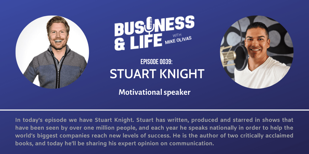 Business & Life with Stuart Knight; A Keynote Speakers Success Story