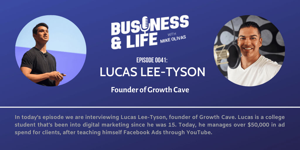 Business & Life with Lucas Lee Tyson; A Young Entrepreneur With Big Dreams In Advertising