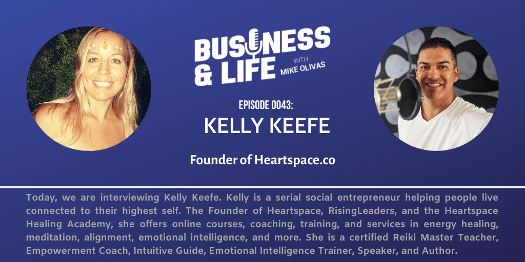 Business & Life with Kelly Keefe; Inner Healing Can Change Your Life