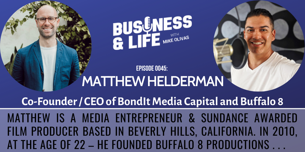 Business & Life with Matthew Helderman; The Capital King