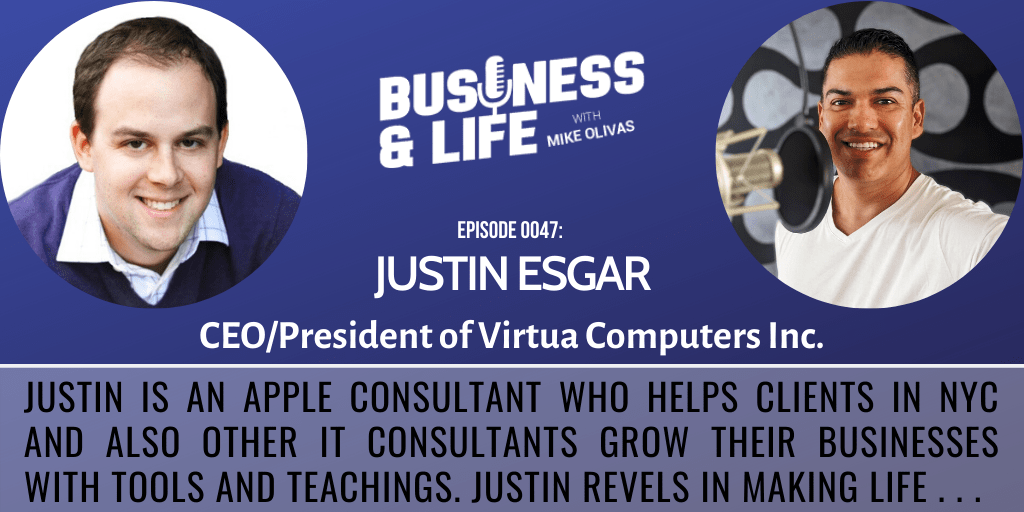 47 - Justin Esgar-business-and-life-podcast