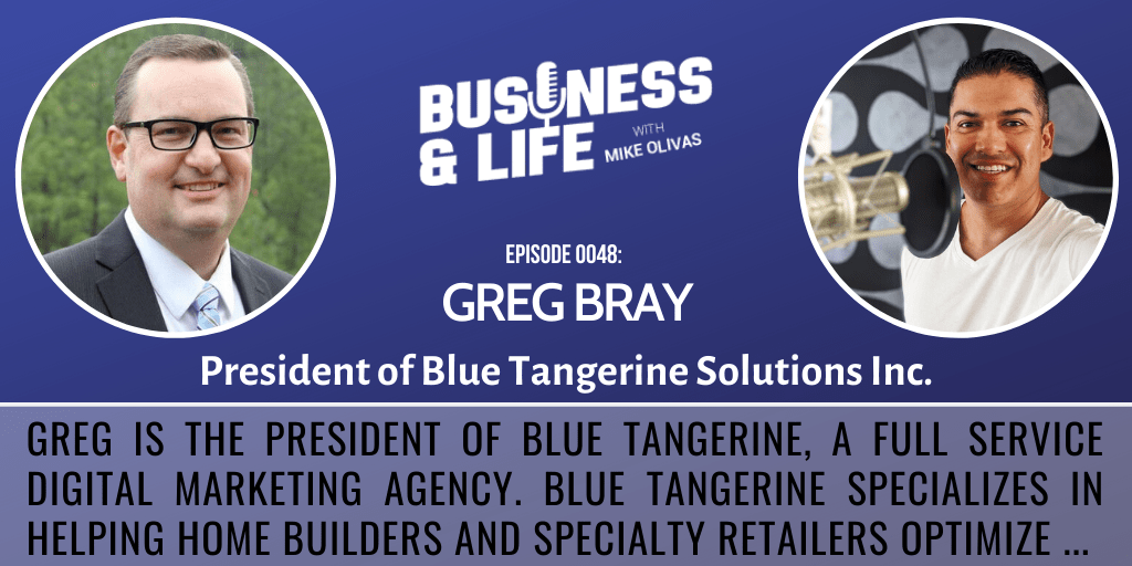 48 - Greg Bray-business-and-life-podcast
