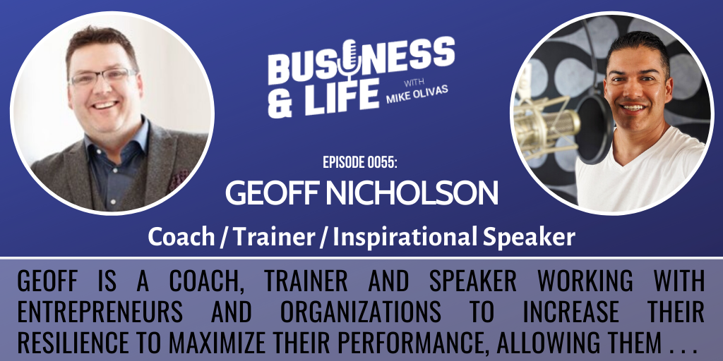 55 - Geoff Nicholson-business-and-life-podcast-with-mike-olivas