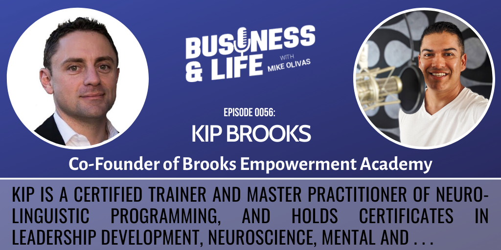 56 - Kip-Brooks-Business-and-Life-Podcast-with-Mike-Olivas
