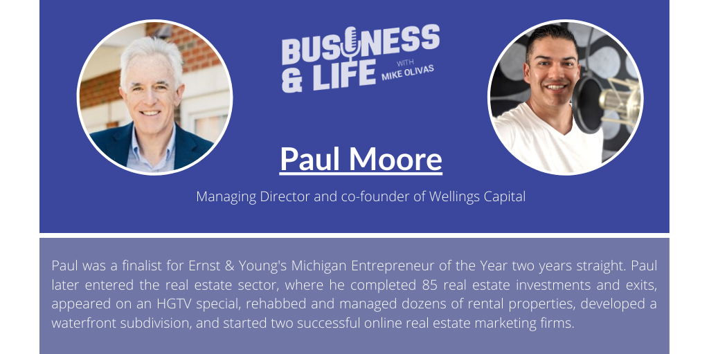 Business & Life with Paul Moore; A Real Estate Investor Everyone Can Get Behind