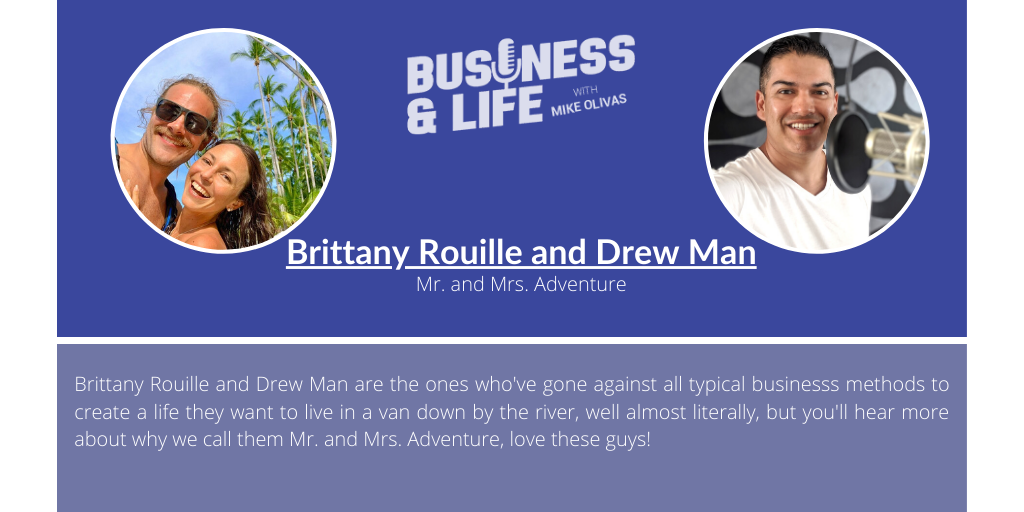 Business & Life with Brittany Rouille and Drew Man (Mr. and Mrs. Adventure); The World Travelling Nomads