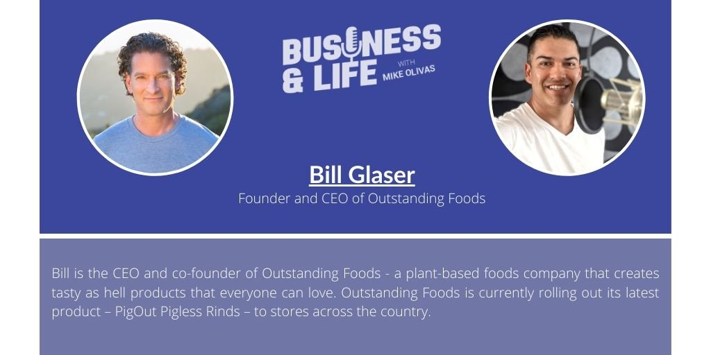 Business & Life with Bill Glaser; The Plant-Based Foodie