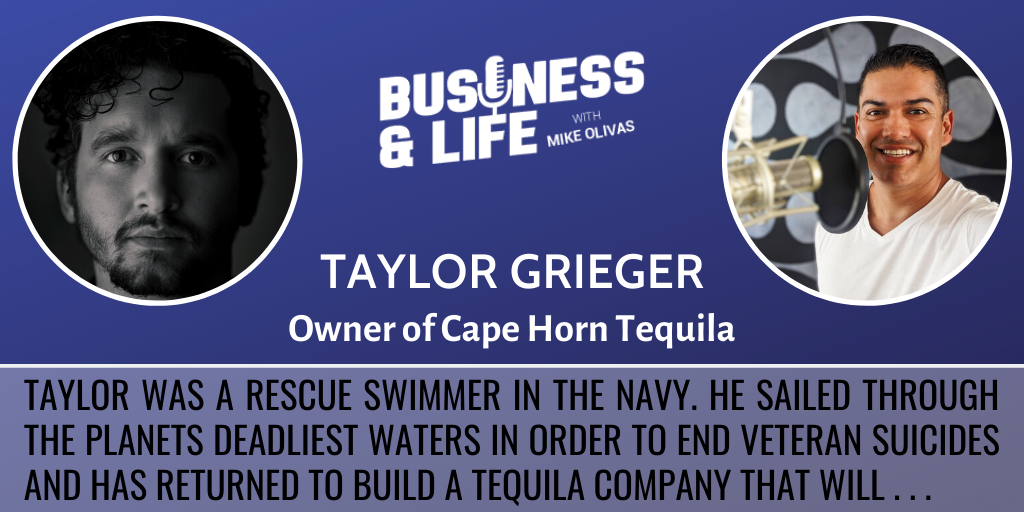 Business & Life with Taylor Grieger; A Tequila That Tastes Delicious & Saves Lives
